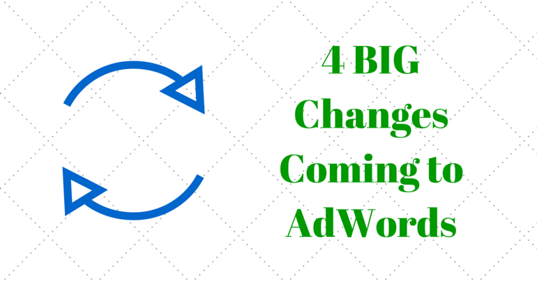 5 big changes coming to adwords