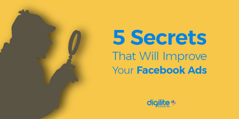 5 Secrets to Improve Your Facebook Ads